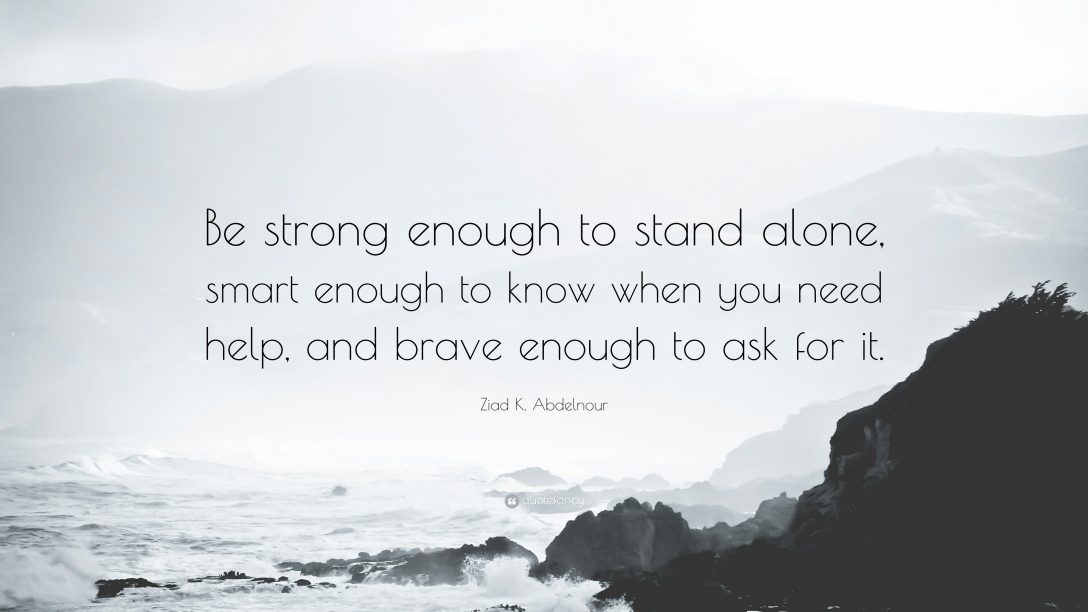 1219750-Ziad-K-Abdelnour-Quote-Be-strong-enough-to-stand-alone-smart